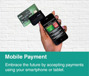 Mobile Payment: Embrace the future by accepting payments using your smartphone or tablet